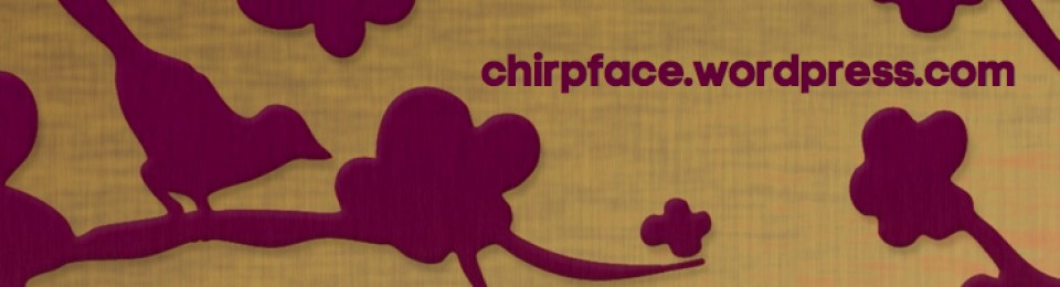 chirpface.wordpress.com